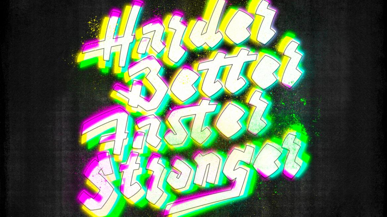 Harder better stronger